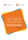 La cultura che vince Esperienze di successo nella gestione dei beni pubblici
