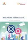 INNOVAZIONE, IMPRESE, CULTURA Percorsi di sviluppo dell'impresa culturale nel territorio della provincia di Roma – 2016