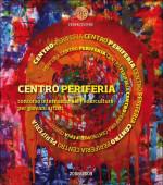 Centro-Periferia III Edizione – 2008/9
