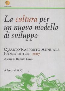 IV Rapporto Annuale Federculture, 2007