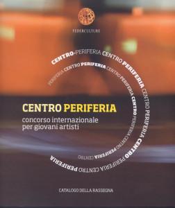 Centro-Periferia II Edizione – 2007/8