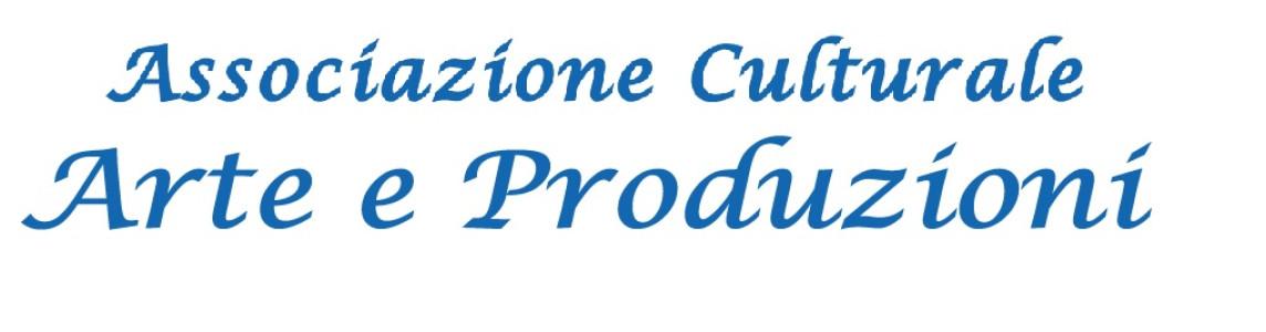 Associazione culturale Arte e Produzioni